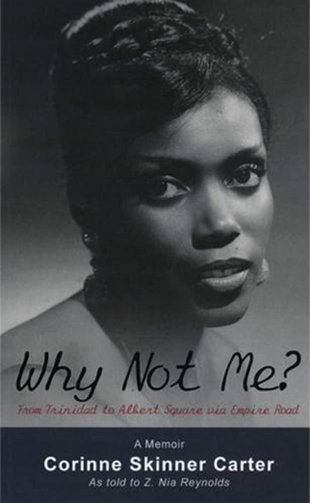 Eastenders actress Corinne Skinner Carter will present her memoirs Why Not Me? From Trinidad to Albert Square via Empire Road in Croydon